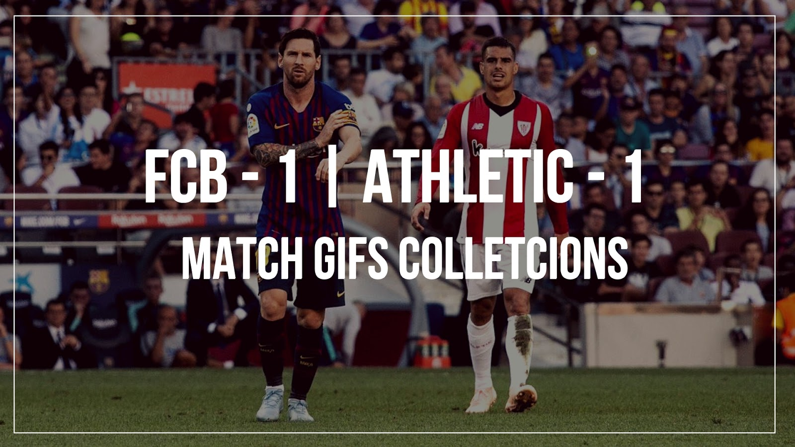 FC Barcelona vs Athletic Bilbao GIF Images