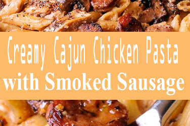 Creamy Cajun Chicken Pasta with Smoked Sausage