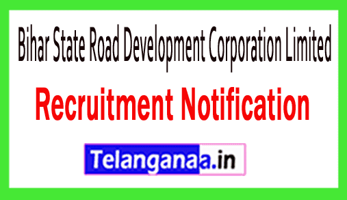 Bihar State Road Development Corporation Limited BSRDCL Recruitment Notification