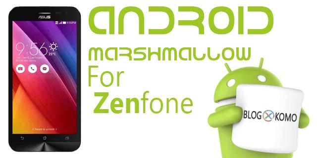 Akhirnya ZenFone 2 Laser (ZE500KL) Dapat Marshmallow / Android M
