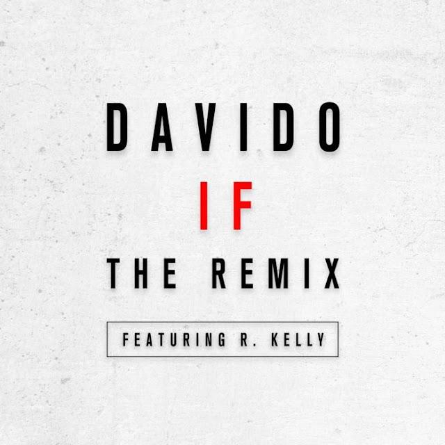 Davido Ft. R. Kelly – IF (Mp3 Remix)