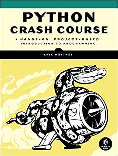 Python Crash Course: A Hands-On, Project-Based Introduction to Programming 1st Edition