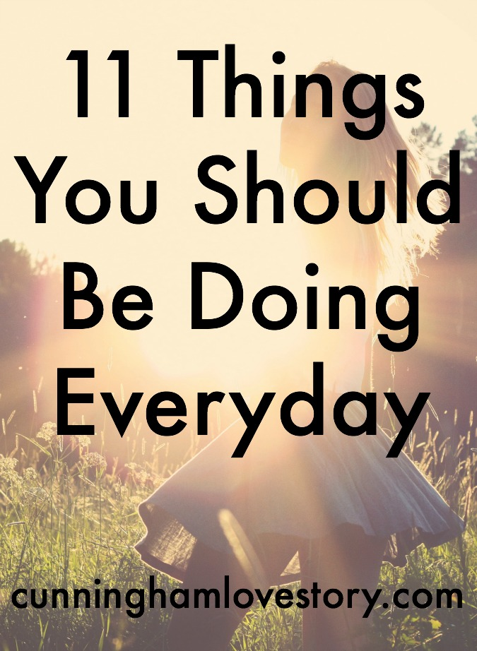 11_Things_You_Should_Be_Doing_Everyday