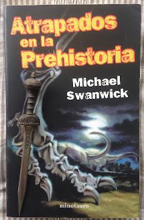 Portada del libro Atrapados en la Prehistoria, de Michael Swanwick