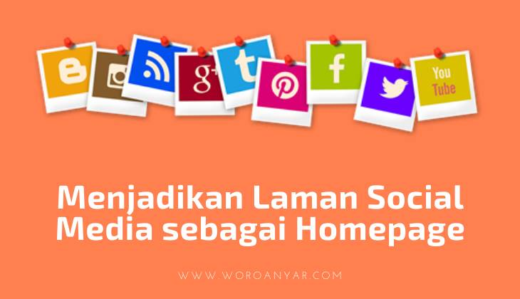 Menjadikan Laman Social Media sebagai Homepage tanpa Harus Membuat Website