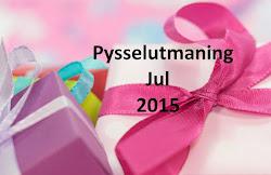 Pysselutmaning Jul 2015