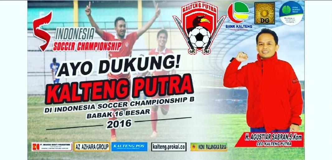 Jadwal Pertandingan Kalteng Putra FC Babak 16 Besar ISC Group B