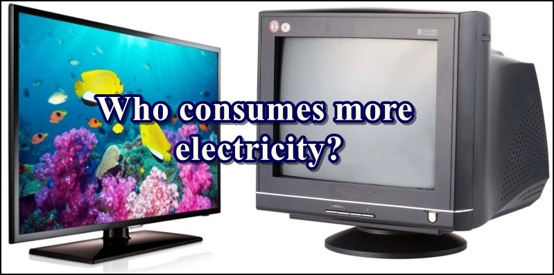 do the led lcd tvs consume more current than old crt tv