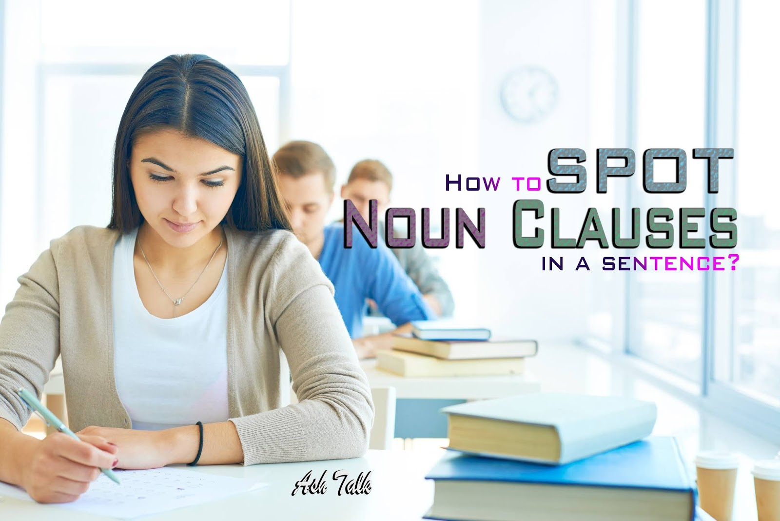 Noun Clauses And Its Examples
