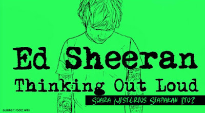 Arti Lirik Lagu Thinking Out Loud - Ed Sheeran
