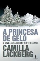 A Princesa de Gelo - Camilla Läckberg