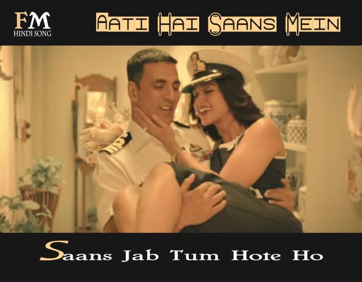 Aati-Hai-Saans-Mein-Saans-Jab-Tum-Hote-Ho-Rustom-(2016)