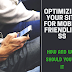 Optimizing Your Site For Mobile Friendliness: How And Why Should You Do It