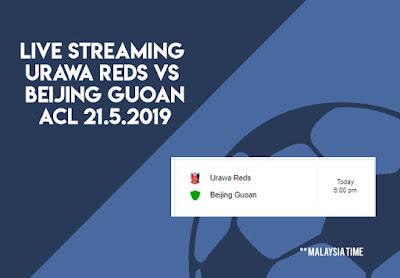 Live Streaming Urawa Reds vs Beijing Guoan 21.5.2019