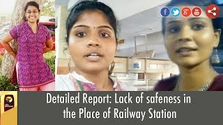Detailed Report: Lack of safeness in the Place of Railway Station