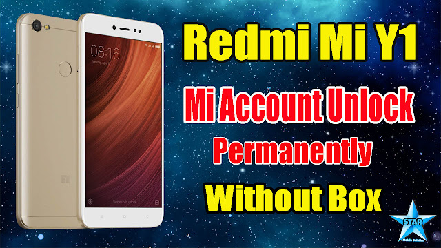 Redmi Y1/Lite Mi Account Remove