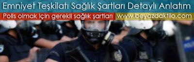 Polis Olmak İçin Gerekli Sağlık Şartları