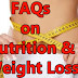 See Frequently Asked Questions and Answers On Nutrition and Weight Loss
