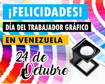 Feliz día del trabajador gráfico en Venezuela 24 de Octubre cs7dgrafico