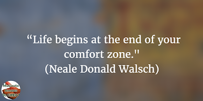"38 Powerful Short Quotes And Positive Words About Life: ""Life begins at the end of your comfort zone."" - Neale Donald Walsch"