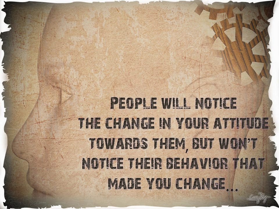 Change In Attitude And Behaviour That Makes It Change Quotes