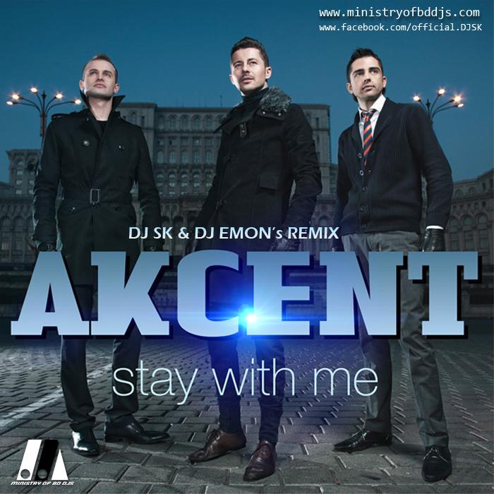Sound Of Djs: Akcent - Stay With Me (DJ SK & DJ Emon Remix)