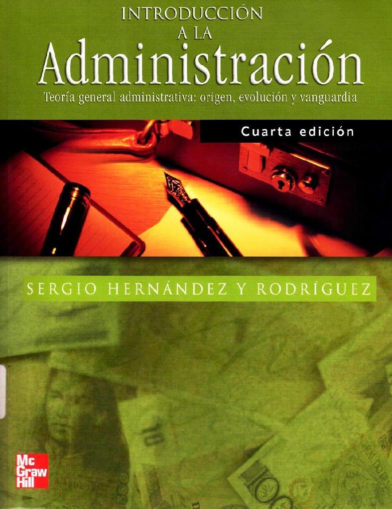 Introducción a la Administración, 4ta Edición – Sergio Hernández y Rodriguez