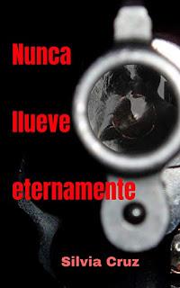 Nunca llueve eternamente- Silvia Cruz