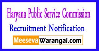 HPSC (Haryana Public Service Commission) Recruitment Notification 2017