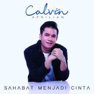 Lirik Lagu Sahabat Menjadi Cinta – Calvin Aprilian