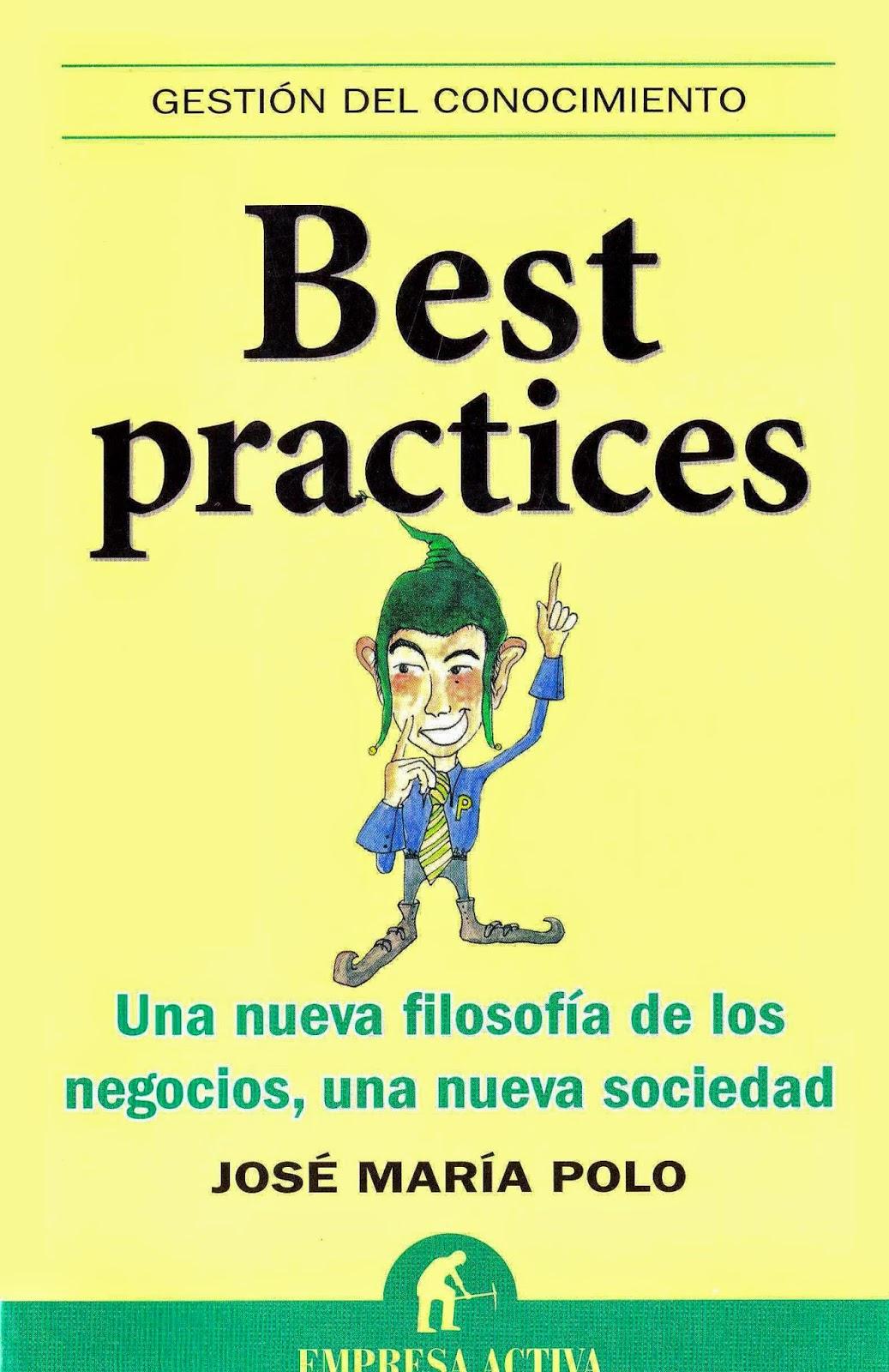 Best practices: Una nueva filosofía de los negocios, una nueva sociedad – José María Polo