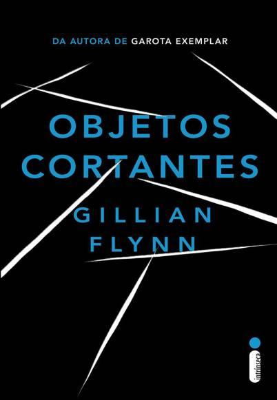 Objetos Cortantes   Gillian Flynn