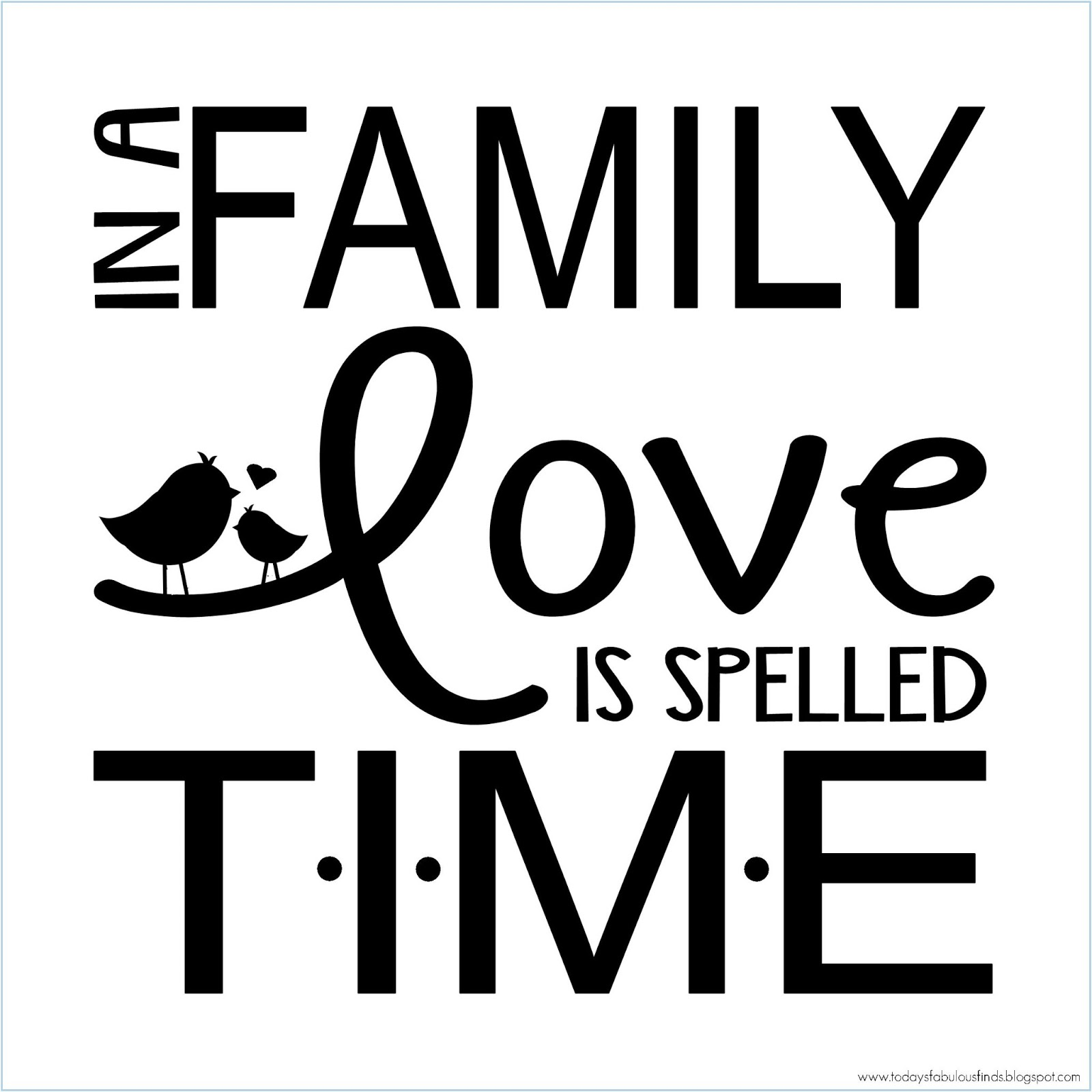 Today S Fabulous Finds Free Prints In A Family Love Is