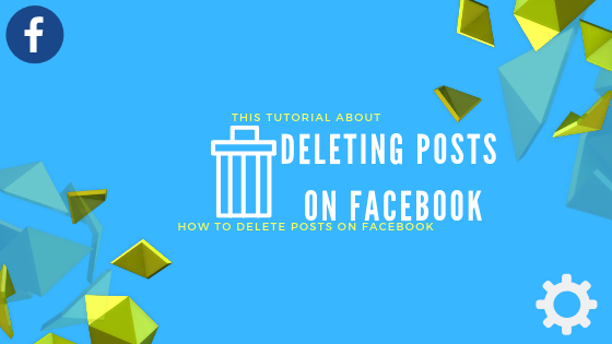 How To Delete A Post On Facebook<br/>