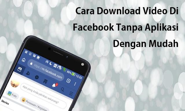 Cara Download Video Di Facebook Tanpa Aplikasi Dengan Mudah