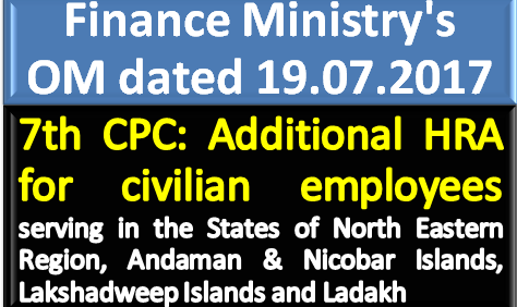 7th-cpc-additional-HRA-for-civilian-employees-serving-in-ner-paramnews-finmin-order