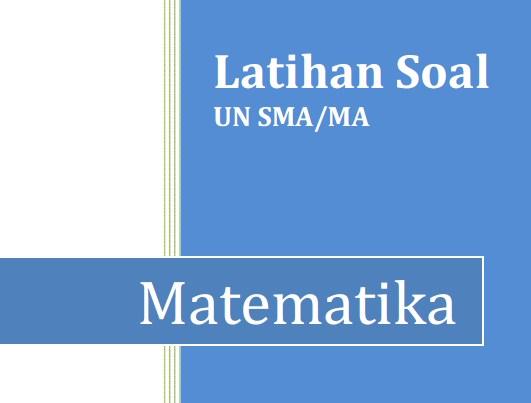 Contoh Soal UN Matematika SMA Tahun 2017 Jurusan Bahasa Plus Kunci Jawaban dan Pembahasan