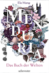 http://miss-page-turner.blogspot.de/2017/04/rezension-menduria-das-buch-der-welten.html
