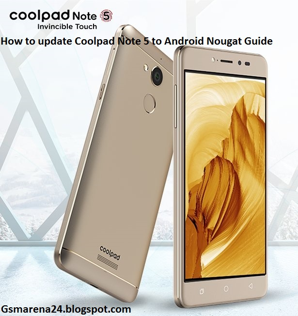 How to update Coolpad Note 5 to Android Nougat Guide - Gadgets and