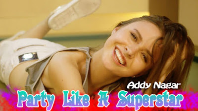Party Like A Superstar Lyrics - Addy Nagar Ft Mix Singh | Latest Hindi Songs 2017