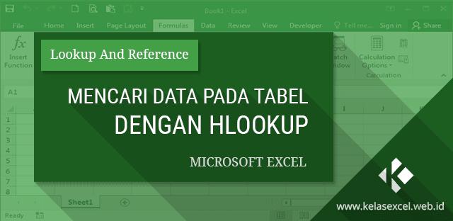 Rumus HLOOKUP Excel, Contoh dan Cara Menggunakan Fungsi HLOOKUP Pada Excel