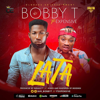 Music: LATA - BobbyT ft. Expensive @Iam_BobbyT @ItsXpensive