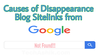 Causes of deapearence sitelink from google search page