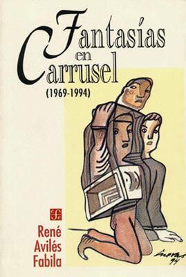 Carátula del Fantasías en carrusel (Fondo de Cultur Económica - 1995), de René Avilés Fabila