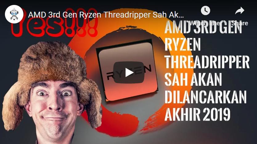 AMD 3rd Gen Ryzen Threadripper Sah Akan Dilancarkan Akhir 2019