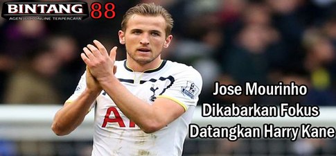 Jose Mourinho Dikabarkan Fokus Datangkan Harry Kane