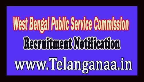 West Bengal Public Service Commission (WBPSC) Recruitment Notification 2016