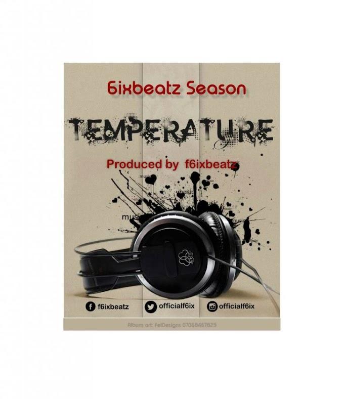 FREE BEAT: F6ixbeatz – Temperature