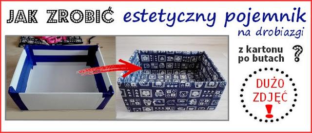 http://www.montowniaody.pl/2017/03/jak-z-tekturowego-pudeka-zrobic.html