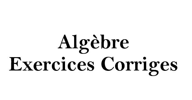Algèbre Exercices Corriges S2 PDF